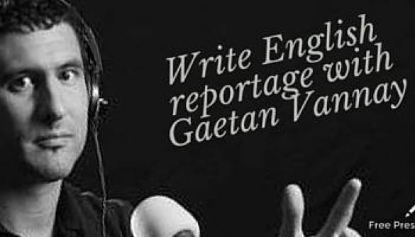 24-25 листопада швейцарський журналіст Гаетан Ванней проведе курс «Write English reportage with Gaetan Vannay» у Києві